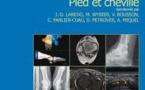 Savoir faire en radiologie ostéo-articulaire: Pied et Cheville